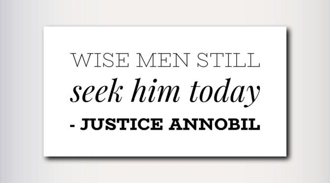 WISE MEN STILL SEEK HIM TODAY